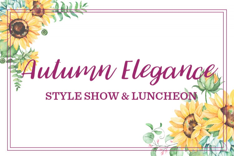 Autumn Elegance Style Show & Luncheon